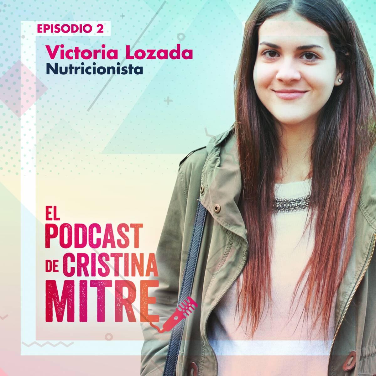 capítulo dos el podcast de Cristina Mitre entrevista a Victoria Lozada