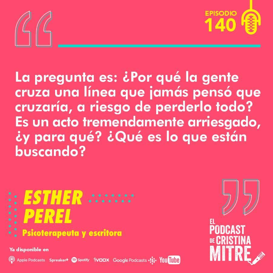 Esther Perel infidelidad El podcast de Cristina Mitre
