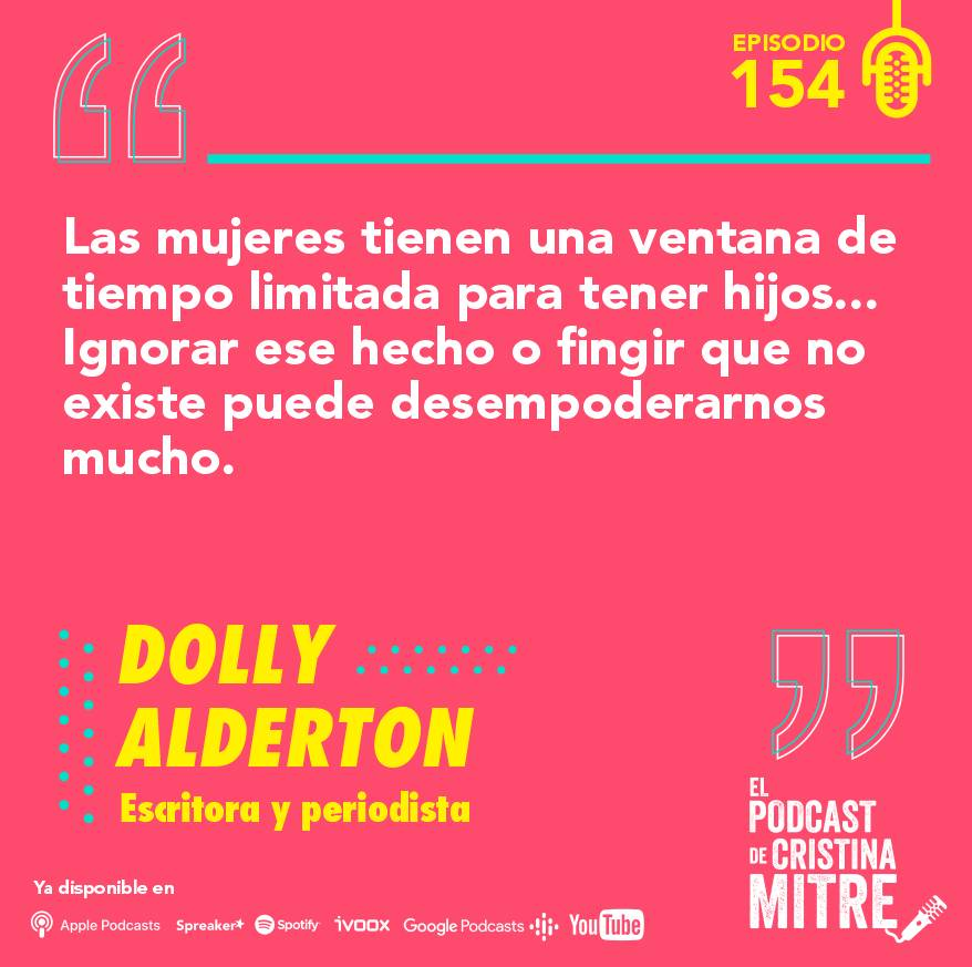 El podcast de Cristina Mitre Dolly Alderton maternidad mujeres empoderadas