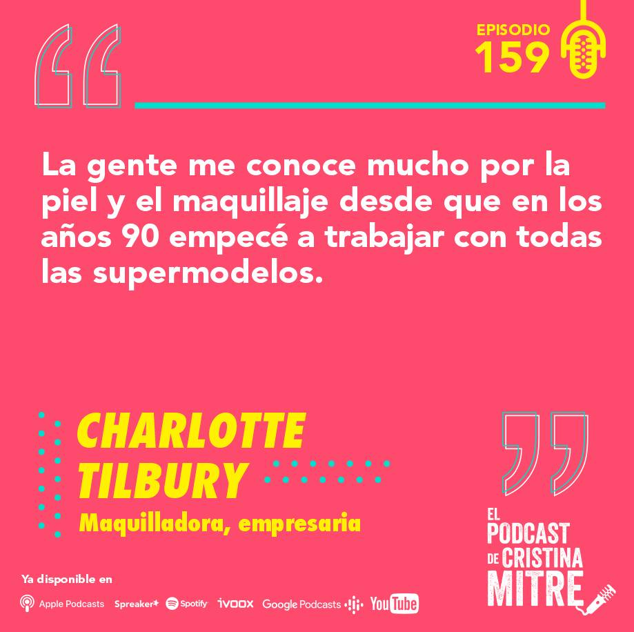 Charlotte Tilbury Cristina Mitre Maquilladora Belleza