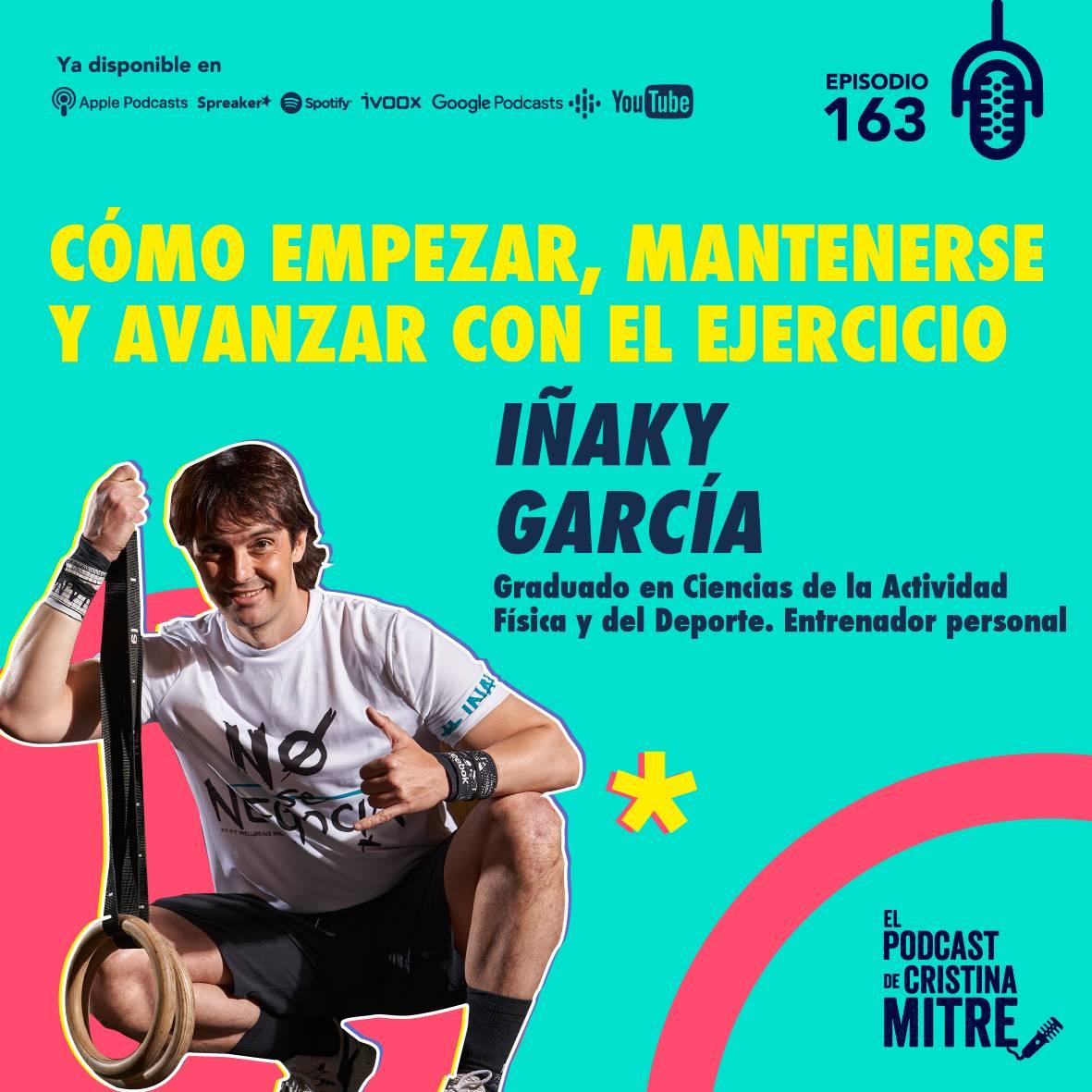 Iñaky García El podcast de Cristina Mitre Episodio 163